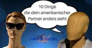 Wer mit einem Amerikaner verheiratet ist kennt vielleicht auch die Tücken und Missverständnisse einer Deutsch-Amerikansischen Partnerschaft - Stereotypes deutsch amerikanisch