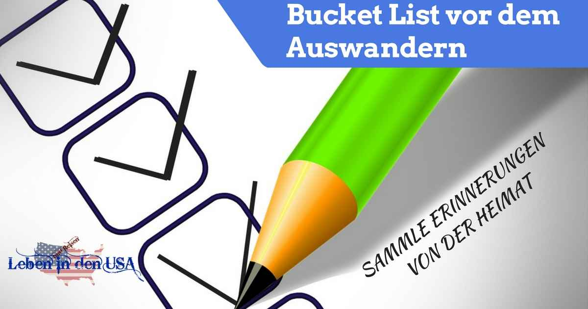 Diese Liste solltest du vor dem Auswandern in der Heimat erledigen - Sammle Erinnerungen an die Heimat mit dieser Bucket Liste