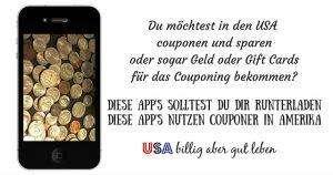 Apps zum Couponen in den USA - Diese Apps helfen dir Geld sparen wenn du in den USA lebst