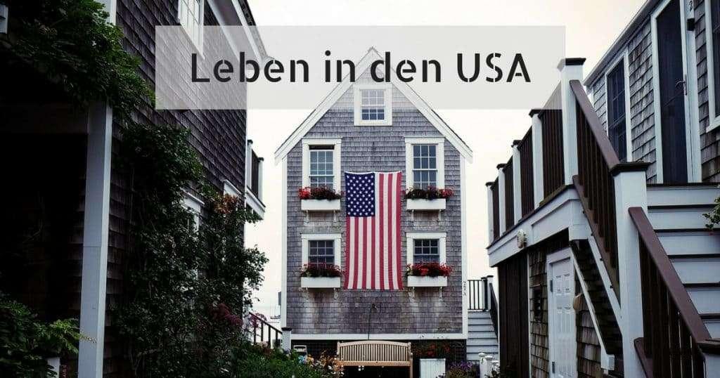 Leben in den USA - Tipps zum Leben und Reisen in den USA