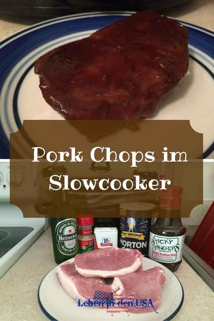 Rezept fuer Pork Chops im Slow Cooker - Typisch amerikanisches Essen sehr einfach zum kochen