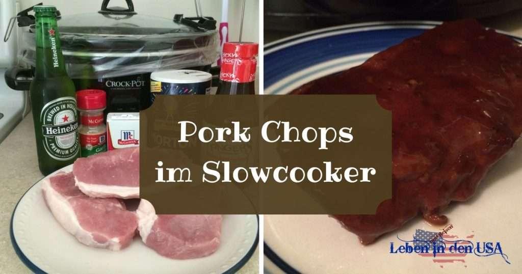 Rezept für Pork Chops im Slow Cooker