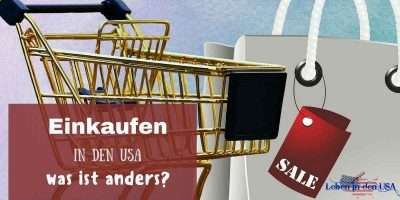 Was ist beim Einkaufen in den USA anders - Meine Tipps zum shoppen in den USA