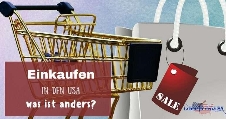 Einkaufen in den USA – Wie geht shoppen in Amerika?