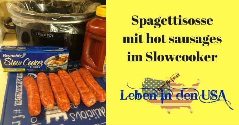 Hot Sausages Spaghettisoße im Slow Cooker