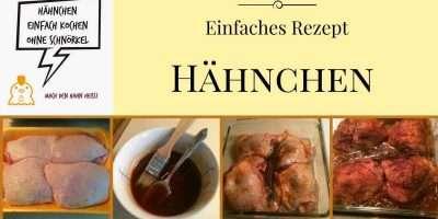 Deutsches Rezept Hähnchen einfache Zubereitung