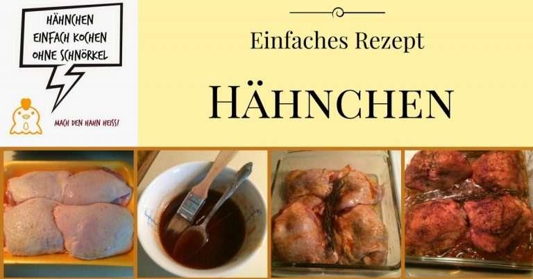 Rezept für einfaches Hähnchen ohne Schnörkel