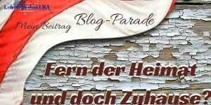 Blog Parade Fern der Heimat und doch Zuhause