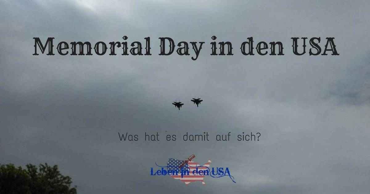 Wissenswertes zum Memorial Day in den USA - Leben in den USA und amerikanische Feiertage