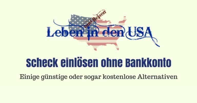 Scheck einlösen in den USA ohne Bankkonto