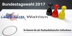 Wahl zum Bundestag aus dem Ausland