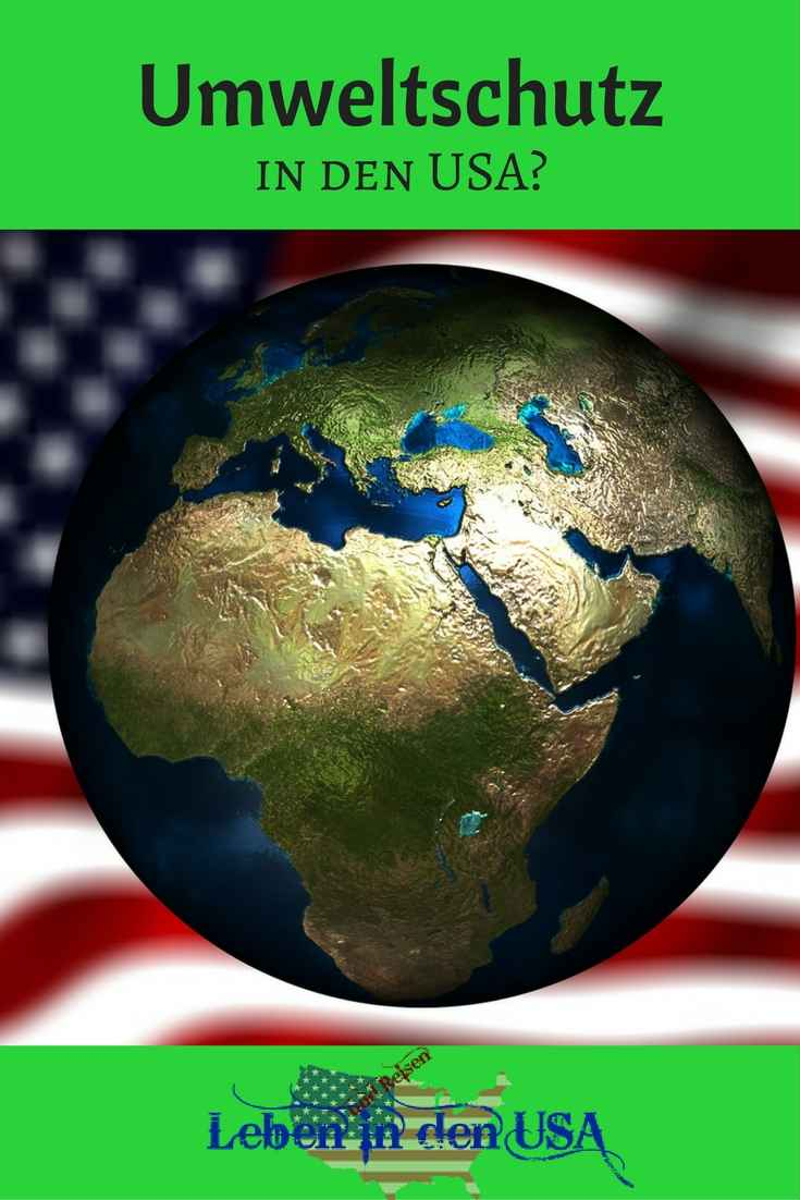 Umweltschutz in den USA - Gibt es in den USA Umweltschutz und Amerikaner die recyceln? - Ich lebe in den USA hier meine Erfahrungen zum Umweltschutz USA im Haushalt - Leben in den USA