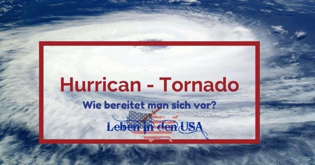 Was ist ein Hurricane und Tornado und wie bereitet man sich auf einen Hurrikan vor-