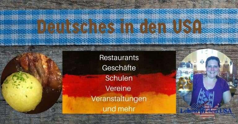 Deutsches in den USA – Restaurants, Geschäfte, Vereine und mehr