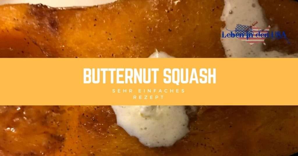 Lecker und einfach Butternut Squash