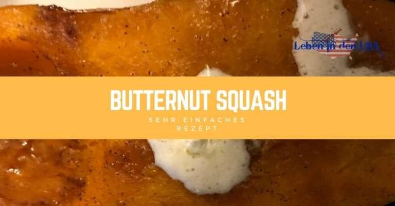 Sehr einfaches Butternut Squash Rezept – Perfekt im Herbst