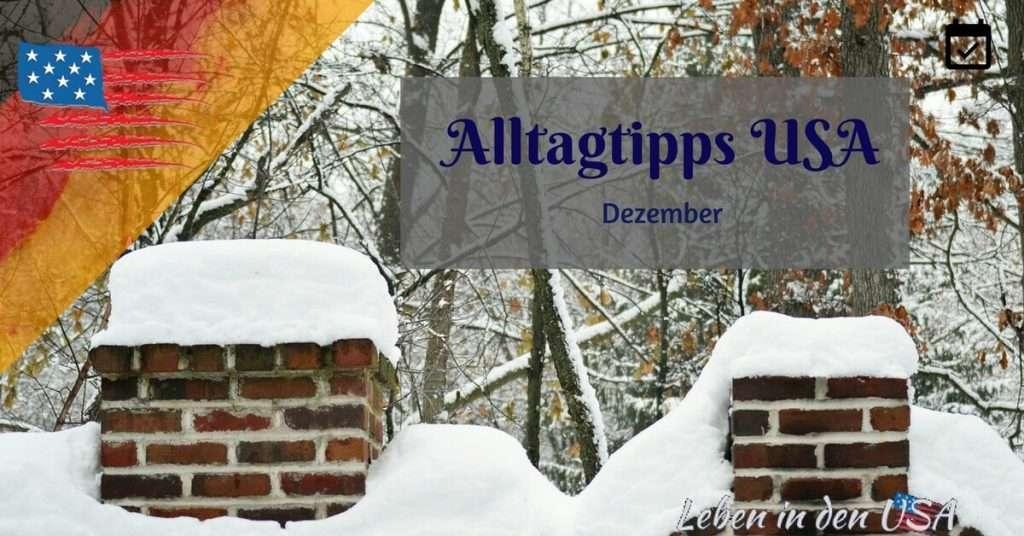 Tipps für den Alltag in den USA für Deutsche die in Nordamerika leben - Dezember