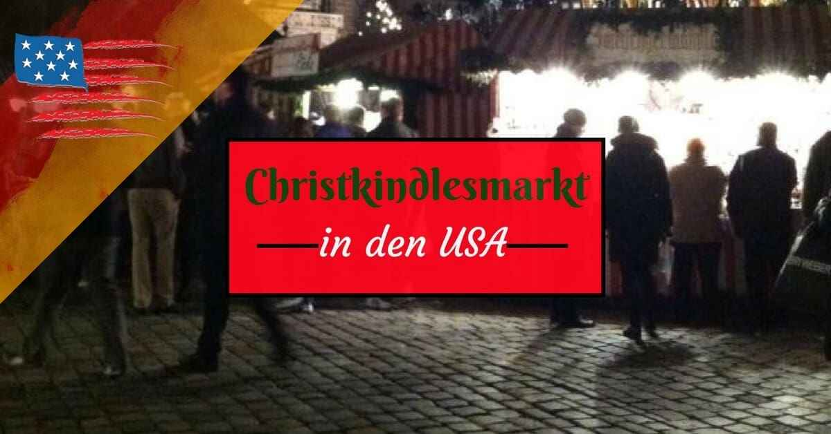 Christkindlesmarkt in den USA - Kalender