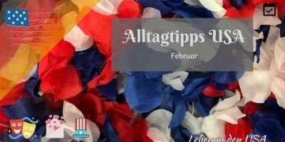 Tipps für Deutsche in Amerika für dem Februar - Diese Feste kommen und das kannst du jetzt günstig kaufen