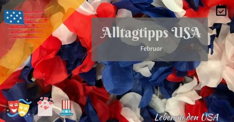 Februar in den USA – Tipps für den Alltag
