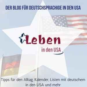 Leben in den USA - der Blog für deutschsprachige in den USA #lebenindenusa #deutscheindenusa #usa