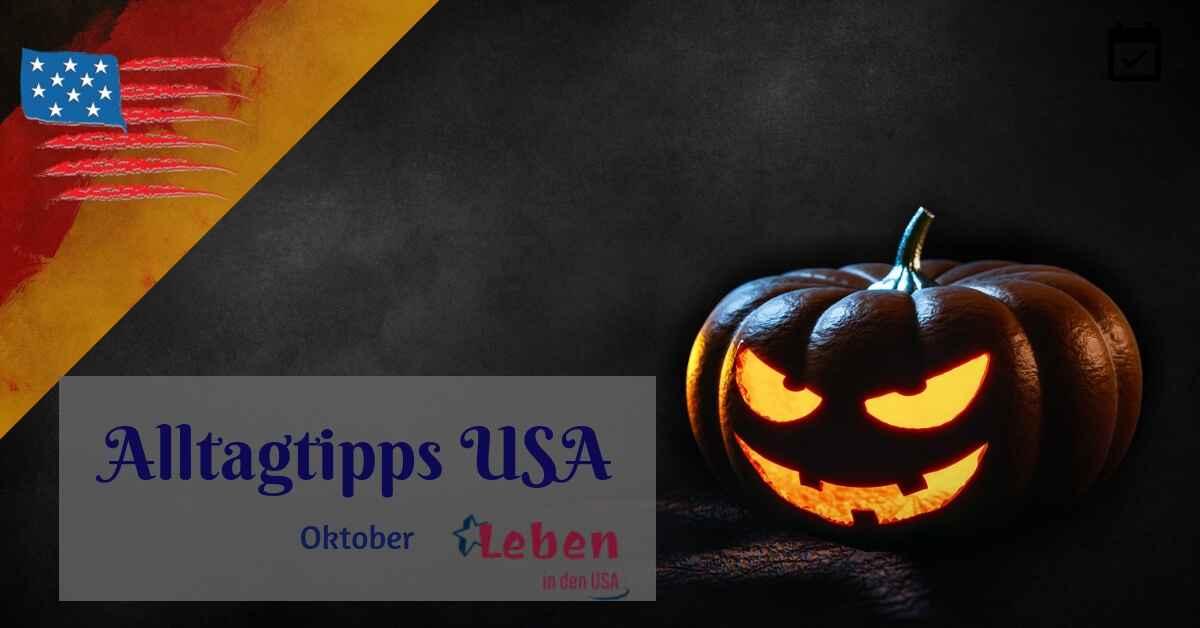 Tipps für den Alltag in den USA im Oktober