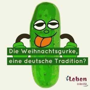Weihnachtsgurke eine deutsche Tradition