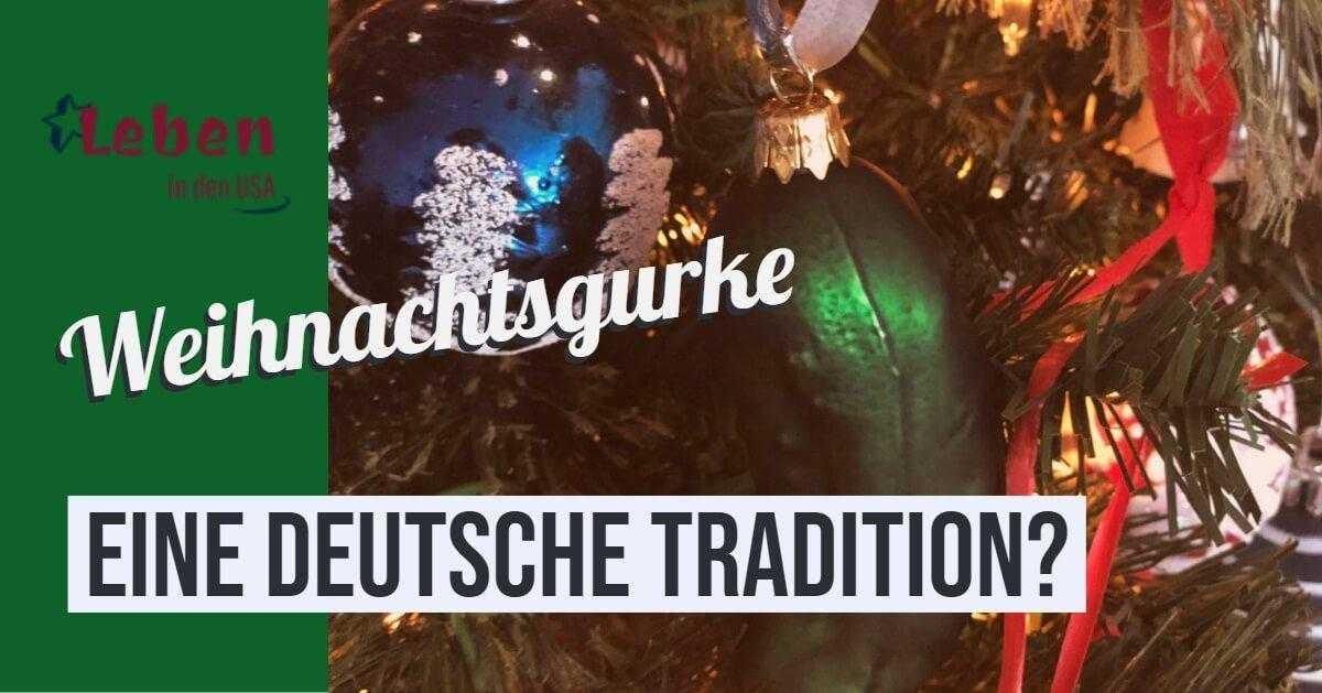 Grüne Gurke Im Weihnachtsbaum.Weihnachtsgurke Eine Deutsche Tradition In Den Usa