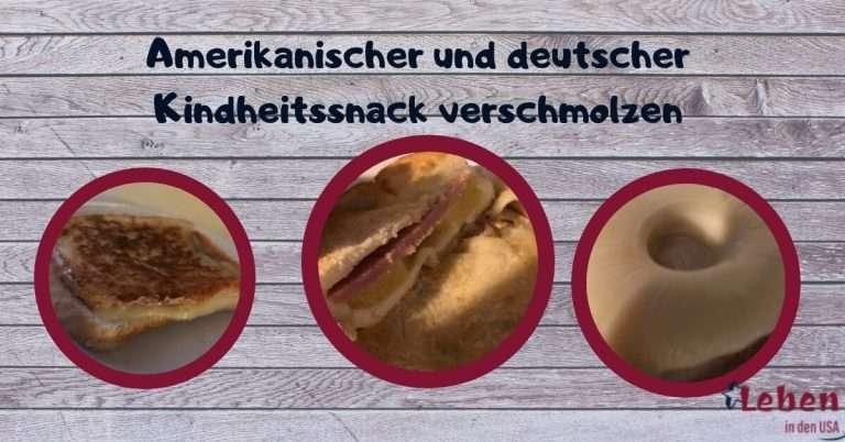 Grilled Cheese Hawaii – Ein amerikanischer und deutscher Kindheitssnack verschmilzt