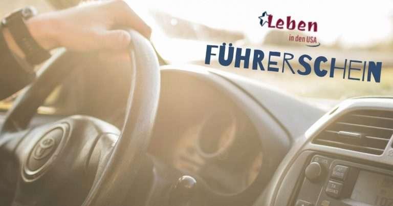 Führerschein-USA die Fahrerlaubnis für Deutsche Einwanderer