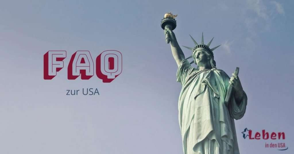 FAQ USA Fragen zur USA mit Antworten