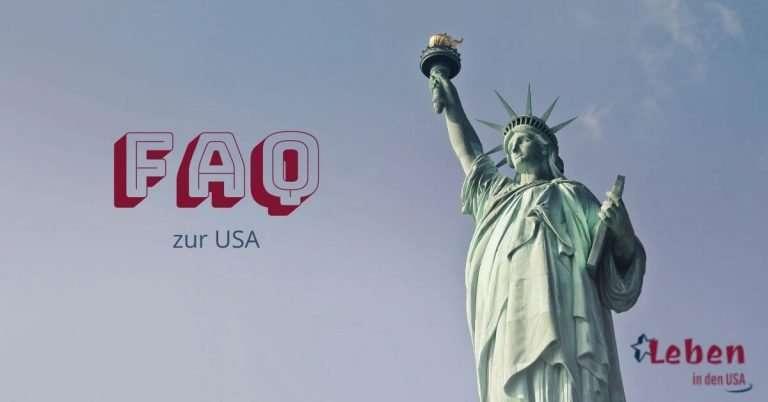 FAQ USA – Über 50 Fragen zu den Vereinigten Staaten von Amerika