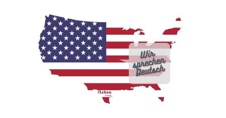 Deutsche Sprache USA – Wo Amerikaner noch Deutsch sprechen