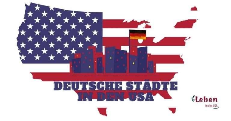 Deutsche Städte in den USA – Herkunft, Tourismus und Kultur