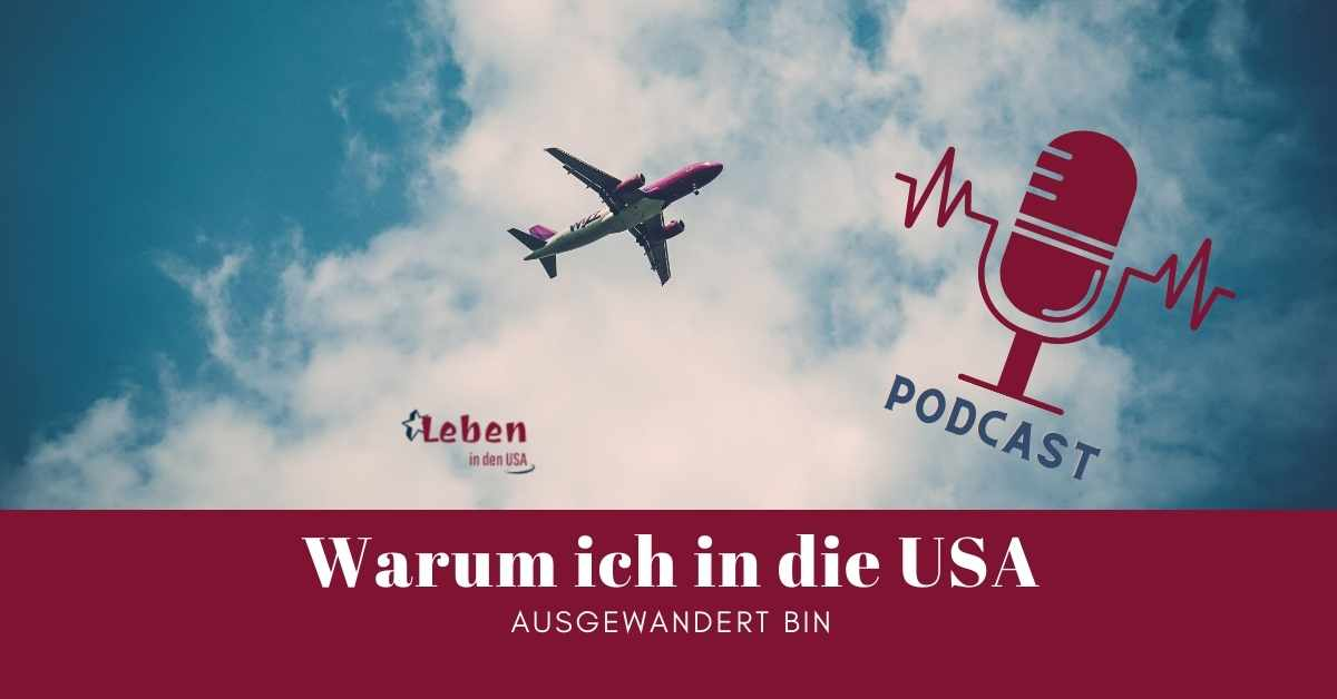 Podcast warum ich in die USA ausgewandert bin